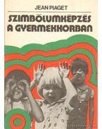 Szimbólumképzés a gyermekkorban - Piaget, Jean