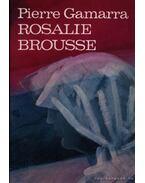 Rosalie Brousse - Pierre Gamarra