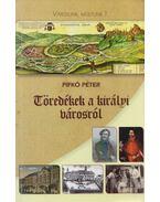 Töredékek a királyi városról - Pifkó Péter