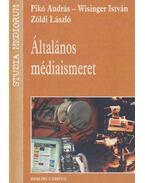 Általános médiaismeret - Pikó András, Wisinger István, Zöldi László