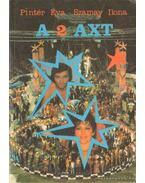 A 2 Axt - Pintér Éva, Szamay Ilona