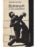 Botrányok a XX. században (dedikált) - Pintér István