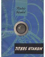 Titkos utakon - Pintér István, Dr. Szabó László