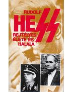 Rudolf Hess rejtélyes élete és halála - Pintér István