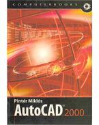 AutoCAD 2000 - Pintér Miklós