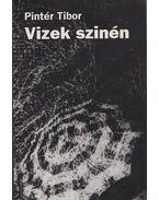 Vizek szinén - Pintér Tibor
