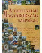 A  történelmi Magyarország szépségei - Pintér Zoltán, Csabai István