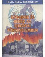 Háborúk és békék az európai történelemben - Pintér Zoltán