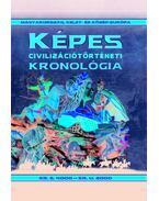 Képes civilizációtörténeti kronológia - Pintér Zoltán