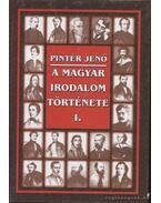 A magyar irodalom története I-II. - Pintér Jenő