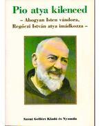 Pio atya kilenced (dedikált) - Regőczi István
