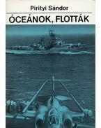 Óceánok, flották - Pirityi Sándor