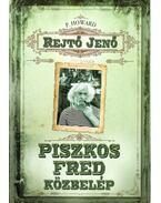 Piszkos Fred közbelép Fülig Jimmy őszinte sajnálatára - Rejtő Jenő, P. Howard