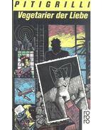 Vegetarier der Liebe - Pitigrilli