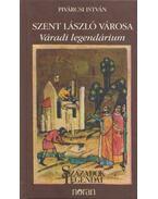 Szent László városa - Pivárcsi István