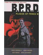 B.P. R. D.: Plague of Frogs Volume 3. - Mike Mignola, Arcudi, John, Davis, Guy