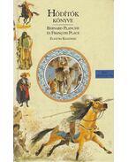 Hódítók könyve - Planche, Bernard, Place, Francois
