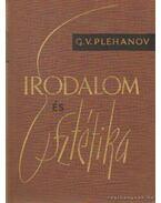 Irodalom és Esztétika - Plehanov, G.V.