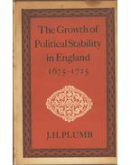 The Growth of Political Stability in England 1675-1725 - PLUMB, J.H.