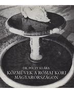 Közművek a római kori Magyarországon - Póczy Klára