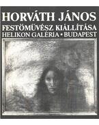 Horváth János festőművész kiállítása - Pogány Gábor