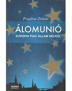 Álomunió - Pogátsa Zoltán