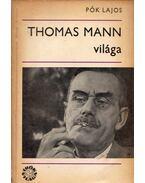 Thomas Mann világa - Pók Lajos