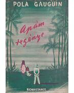 Apám regénye - Pola Gauguin