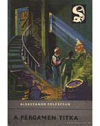 A pergamen titka - Polescsuk, Alekszandr