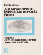 A magyar sport- és polgári repülés érmei - Polgár László