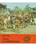 Gyere az indiánok közé - Pollack, Inge