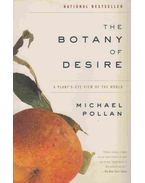 The Botany of Desire - Pollan, Michael