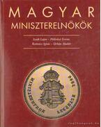 Magyar miniszterelnökök 1848-2002 - Pölöskei Ferenc, Romsics Ignác, Urbán Aladár, Izsák Lajos