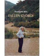 Faludy György - Pomogáts Béla