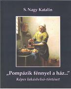 ''Pompázik fénnyel a ház...'' (dedikált) - S. Nagy Katalin