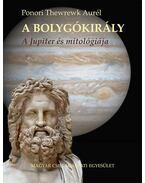 A bolygókirály - A Jupiter és mitológiája - Ponori Thewrewk Aurél