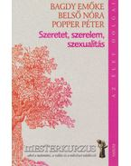 Szeretet, szerelem, szexualitás - Popper Péter, Belső Nóra, Bagdy Emőke