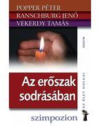 AZ ERŐSZAK SODRÁSÁBAN - Popper Péter, Ranschburg Jenő, Vekerdy Tamás