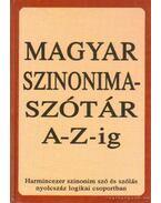 Magyar szinonima-szótár A-Z-ig - Póra Ferenc