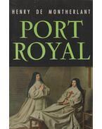 Port-Royal - Montherlant, Henry de