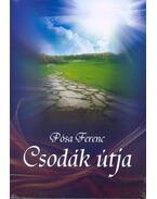A Csodák útja - Pósa Ferenc