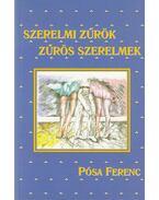 Szerelmi zűrök, zűrös szerelmek - Pósa Ferenc