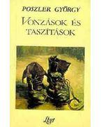 Vonzások és taszítások - Poszler György