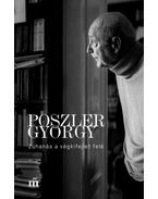 Zuhanás a végkifejlet felé - Poszler György
