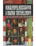 Királygyilkosságok a magyar történelemben - Potó István, Lévai Anita