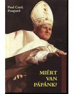 Miért van pápánk? - Poupard, Paul