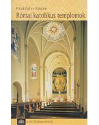 Római katolikus templomok - Prakfalvi Endre