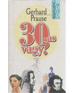 30-as vagy? - Prause, Gerhard