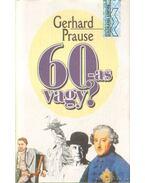 60-as vagy? - Prause, Gerhard