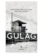 Gulag - Számontartva - Prevozné Balogh Irén, Rostás Gábor